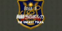 Episde 6:The Uneasy Polka