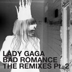 Bad Romance - The Remixes (Pt. 2)