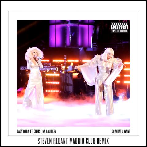 File:Lady Gaga ft. Christina Aguilera - Do what U want (Steven Redant Madrid Club Remix).png