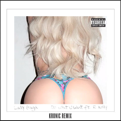 File:Lady Gaga ft. R. Kelly - Do what U want (Kronic Remix).png
