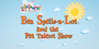 Bea Spells-a-Lot and the Pet Talent Show