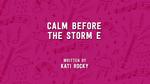 Calm Before the Storm E