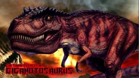 The Sound Effects of Giganotosaurus