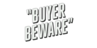 Buyer Beware