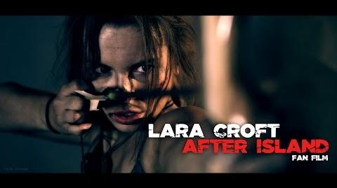 Lara Croft - After Island - FAN Short Film