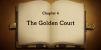 Chapter 4: The Golden Court