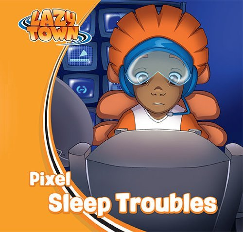 File:Nick Jr. LazyTown - Pixel Sleep Troubles Book.jpg