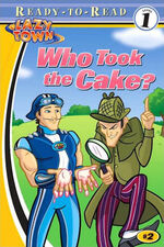 Nick Jr. LazyTown - Who Took the Cake? Book