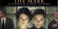 The Mark: an Experience in Sound and Drama