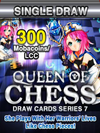 Queen of Chess Single Draw