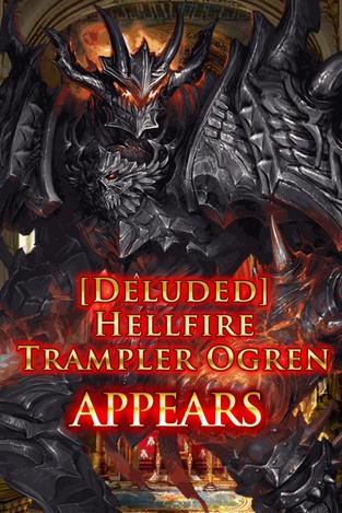 (Deluded) Hellfire Trampler Ogren Appears