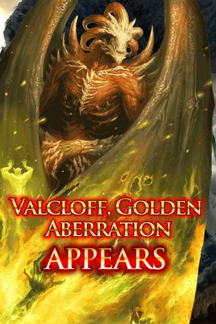 Valcloff, Golden Aberration Appears