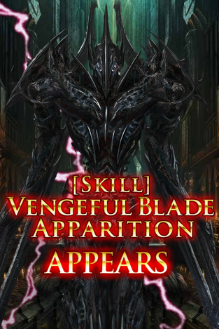 (Skill) Vengeful Blade Apparition Appears
