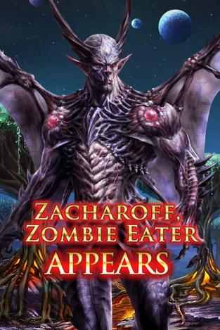Zacharoff, Zombie Eater Appears