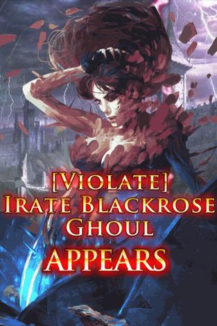 (Violate) Irate Blackrose Ghoul