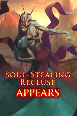 Soul-Stealing Recluse Appears