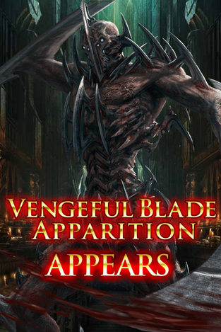 Vengeful Blade Apparition Appears