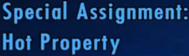 File:Special Assignment Hot Property.png