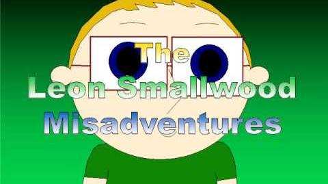 The Leon Smallwood Misadventures Intro (Episode 6)