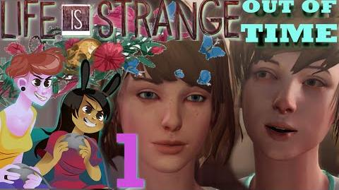 LIFE IS STRANGE EPISODE 2 OUT OF TIME 2 Girls 1 Let's Play Part 1 Kate's Vid