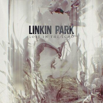 Linkin Park - Lost in the Echo (Promotional)