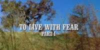 Episode 316: To Live With Fear (Part 1)