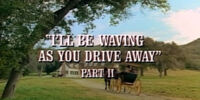 Episode 422: I'll Be Waving As You Drive Away (Part 2)