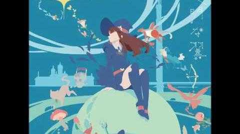 Little Witch Academia-Full Ending 2