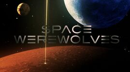 Space Werewolves; Trailer Title Card