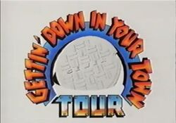 Gettin' Down in Your Town Tour