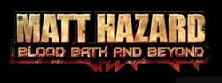 Matt-hazard-blood-bath-and-beyond