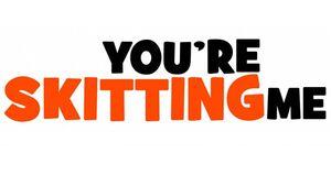 You're Skitting Me logo