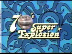 70's Super Explosion