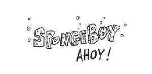 SpongeBoy Ahoy! (SpongeBob concept)