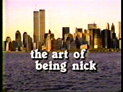 The art of being nick