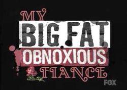 Big fat obnoxious fiance