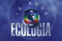 Globo Ecologia 10 Anos 2000