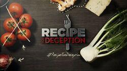 Recipe for Deception