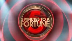 5 Minutes to a Fortune