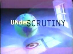Under Scrutiny