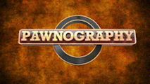 Pawnography