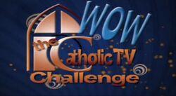 Wow The Catholic Tv Challenge
