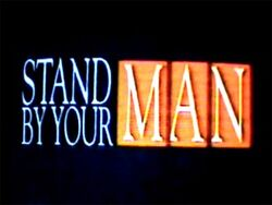 Stand by your man-show