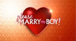 Please Marry My Boy!