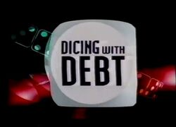 Dicing with debt