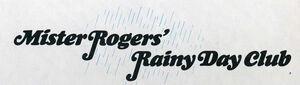 Mister Rogers' Rainy Day Club logo