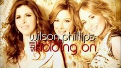 Wilson Phillips Still Holding On