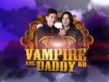 Vampire ang daddy ko (gma)
