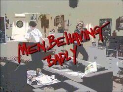 Men Behaving Badly title card