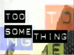 Too something-show